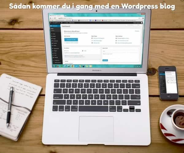 Sådan kommer du i gang med en Wordpress blog
