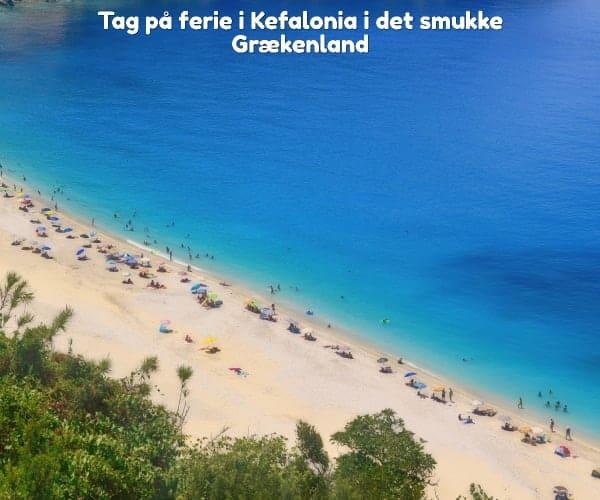 Tag på ferie i Kefalonia i det smukke Grækenland