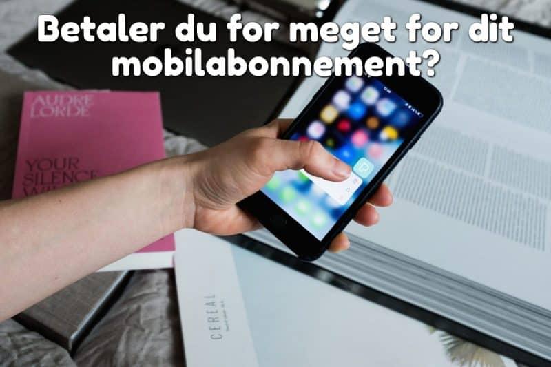 Betaler du for meget for dit mobilabonnement?