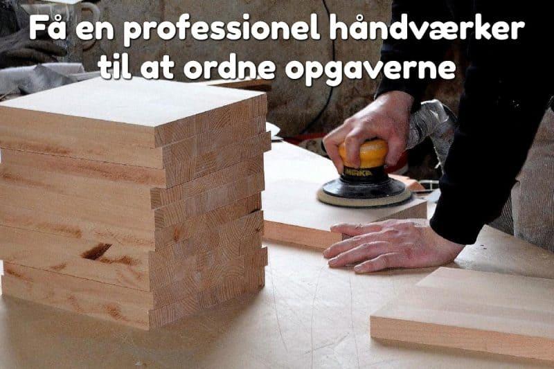 Få en professionel håndværker til at ordne opgaverne